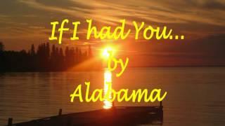 If I had you by Alabama