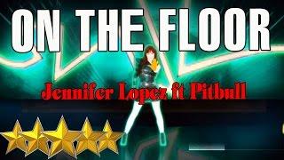 🌟On The Floor - Jennifer Lopez || Just Dance 4 🌟