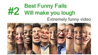 Best Funny Fails #2 - Will make you lough - Video compilation