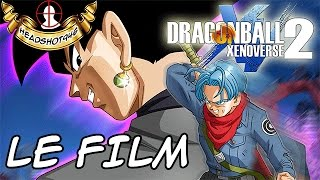 Dragon Ball Xenoverse 2 : Le Film Complet [FR] [HD]