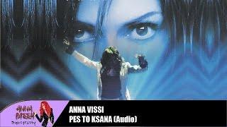 Anna Vissi - Pes to ksana (Live) (Audio)