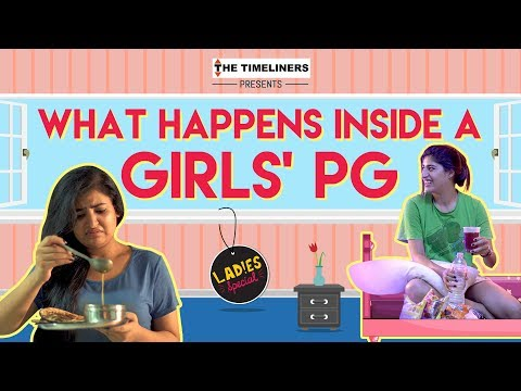 Ladies Special What Happens Inside A Girls PG The Timeliners