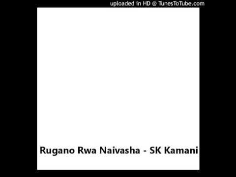 Rugano Rwa Naivasha (Ayu aiyu Sammy / sammie, Ndimuthece Kahiu) - SK Kamani