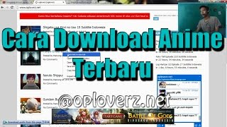 Cara Download Anime Subtitle Indonesia @oploverz.net