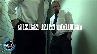 Two Men In A Toilet (2009) dir. Tobias Crilly - MAPS Film School