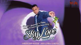 SKY LOVE - BATE UMA FOTO PRA MIM CD 2017