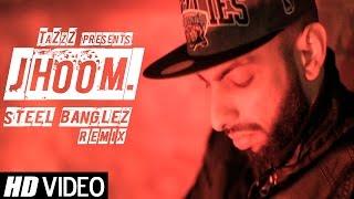 JHOOM (Steel Banglez Remix) | TaZzZ Ft. Words Ali, Menis, Immi & Raxstar | OFFICIAL VIDEO