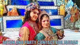 Best Radha Krishan Jhanki  Gajab Kar gayi Brij ki radha in Live Jagran by ARYAN AND PARTY 9540418359