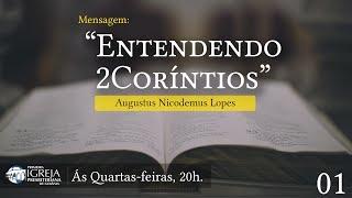 Entendendo 2Coríntios | Rev. Augustus Nicodemus