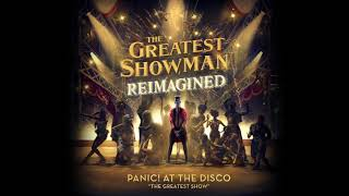 Panic! At The Disco - The Greatest Show (from The Greatest Showman: Reimagined) [Official Audio]