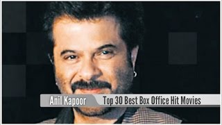 Top 30 Best Anil Kapoor Box Office Hit Movies List
