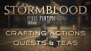 Stormblood Changes: New Crafting Actions, Quests and Teas