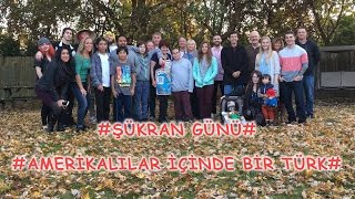 Amerikalılar İçinde Bir Türk Şükran Günü Yemeği & Thanksgiving
