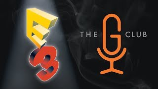 The G Club - E3 2017 - Episode 1