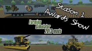 Farming Simulator 2013 Mod Spotlight - Season 1 Award Show
