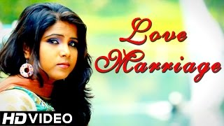 Love Marriage - Official Song - Latest Punjabi Songs 2014 || Full HD Video