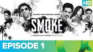 SMOKE Episode 1 | An Eros Now Original Series | Watch All Episodes On Eros Now