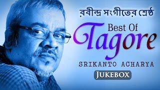 Best of Tagore Songs by Srikanto Acharya | Bengali Songs | Chirosakha