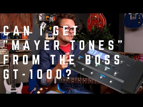 """The Can I get """"John Mayer Tones"""" from the BOSS GT-1000 Challenge.."""