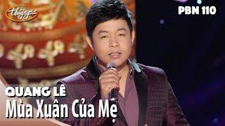 Quang Lê - Mùa Xuân Của Mẹ (Trịnh Lâm Ngân) PBN 110