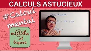 Calculer astucieusement - Calcul mental