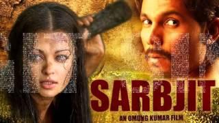 SALAMAT Full Song - ARJIT SINGH - Sarbjit