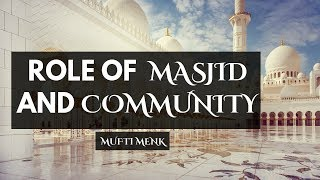 Role Of The Masjid And Community | Mufti Menk | 16th October 2017 | Cape Town