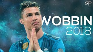 Cristiano Ronaldo ● Wobbin ● Goals, Skills & Dribbling 2018 | HD🔥⚽