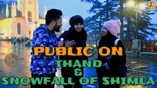 FIRST SNOWFALL & SHIMLA KI THAND || PUBLIC REACTION #22|| #DRAGTA_JI