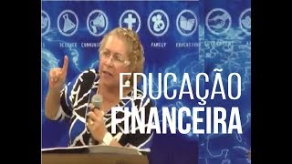 EDUCAÇÃO FINANCEIRA - Pra. Dra. Tânia Tereza Carvalho