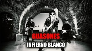 Guasones - Infierno Blanco (video oficial)