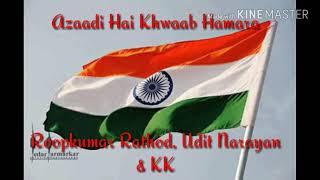 Azaadi Hai Khwaab - KK