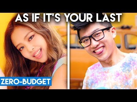 K-POP WITH ZERO BUDGET! (BLACKPINK- AS IF IT'S YOUR LAST)