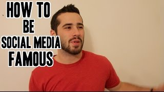 How To Be Social Media Famous