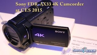 CES 2015   Sony Handycam FDR-AX33 4K Camcorder   Ultra HD   FDR-AX33/B   100Mbps    SmartReview.com