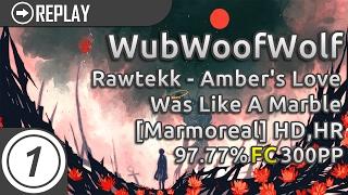 WubWoofWolf | Rawtekk - Ambers Love (Billain Remix) [Marmoreal] HDHR 97.77% FC  300pp #1