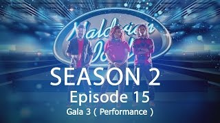 Maldivian Idol S2 EP15 Gala 3 ( Performance ) | Full Episode