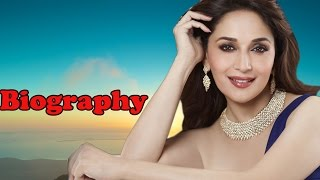 Madhuri Dixit - Biography