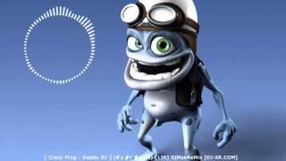 [ Crazy Frog - Daddy DJ ] (ดิ่ง ดิง ดิ่ง ดิง) [136] DjMakReMix [DJ-SR.COM]