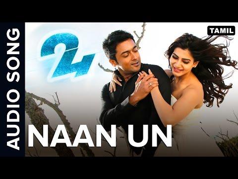 Naan Un | Full Audio Song | 24 Tamil Movie