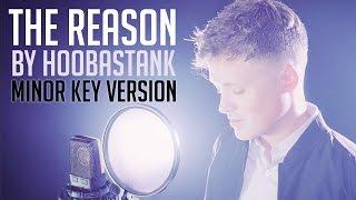 """The Reason"" by Hoobastank (MINOR KEY VERSION)"