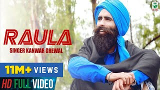 Raula | Kanwar Grewal | Official Song | Latest Punjabi Song 2018 | Finetone Music