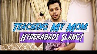 Teaching My Mom Hyderabadi Slang!! (Comedy Skit)
