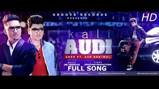 Kali Audi | Aksh | Ash Beniwal | Mr. Vgrooves | Latest full song |