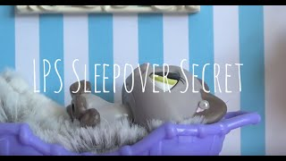 LPS Sleepover Secret