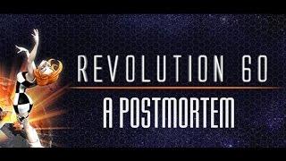 Revolution 60: A Postmortem