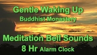 Alarm Clock - After 8 Hr Gentle Alarm Sounds with Bells Slowly gets Louder: Monastery Wake Up