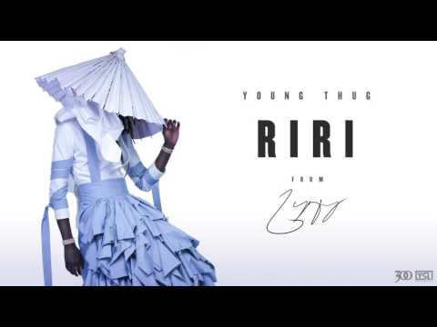 Young Thug RiRi Official Audio