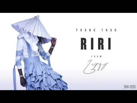 Young Thug - RiRi [Official Audio]