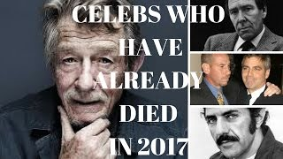 ALREADY DEAD CELEBRITIES OF 2017 💐